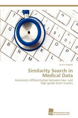 Similarity Search in Medical Data (Paperback)