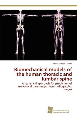 Biomechanical Models of the Human Thoracic and Lumbar Spine (Paperback)