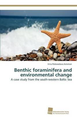 Benthic Foraminifera and Environmental Change (Paperback)