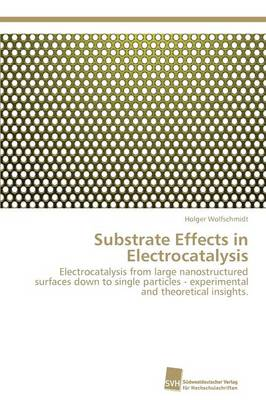 Substrate Effects in Electrocatalysis (Paperback)