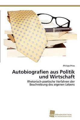 Autobiografien Aus Politik Und Wirtschaft (Paperback)