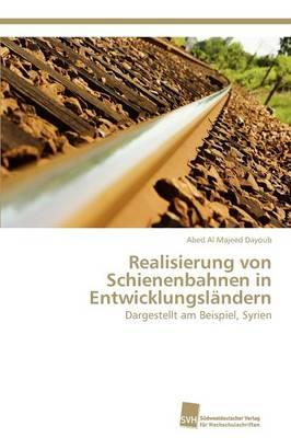 Realisierung Von Schienenbahnen in Entwicklungslandern (Paperback)