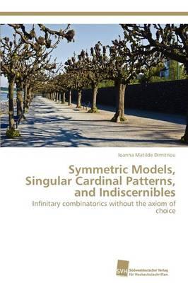 Symmetric Models, Singular Cardinal Patterns, and Indiscernibles (Paperback)