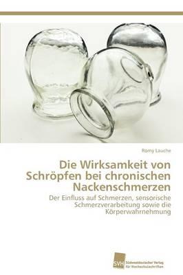 Die Wirksamkeit Von Schropfen Bei Chronischen Nackenschmerzen (Paperback)