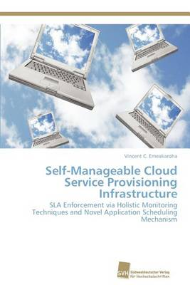 Self-Manageable Cloud Service Provisioning Infrastructure (Paperback)