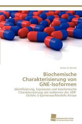 Biochemische Charakterisierung Von Gne-Isoformen (Paperback)