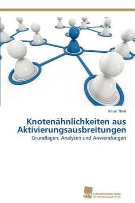 Knotenahnlichkeiten Aus Aktivierungsausbreitungen (Paperback)