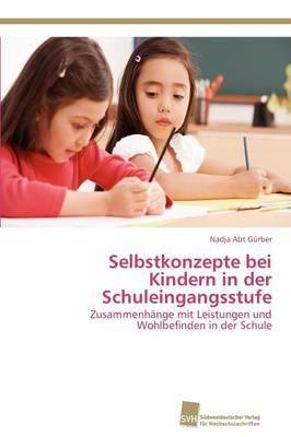 Selbstkonzepte Bei Kindern in Der Schuleingangsstufe (Paperback)