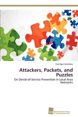 Attackers, Packets, and Puzzles (Paperback)