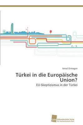Turkei in Die Europaische Union? (Paperback)
