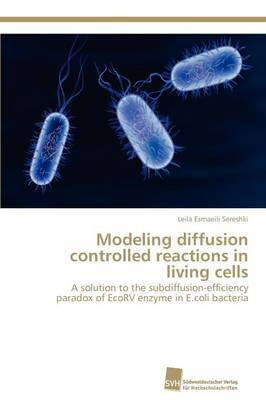 Modeling Diffusion Controlled Reactions in Living Cells (Paperback)