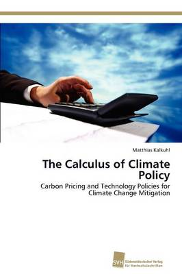 The Calculus of Climate Policy (Paperback)