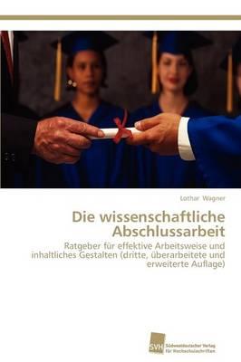 Die Wissenschaftliche Abschlussarbeit (Paperback)