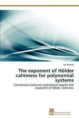 The Exponent of Holder Calmness for Polynomial Systems (Paperback)