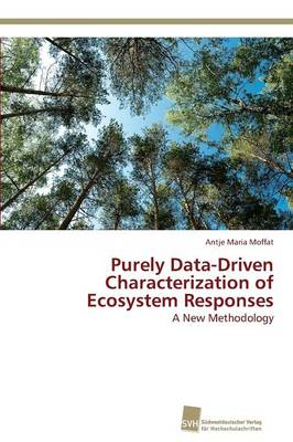 Purely Data-Driven Characterization of Ecosystem Responses (Paperback)