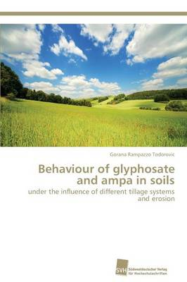 Behaviour of Glyphosate and Ampa in Soils (Paperback)