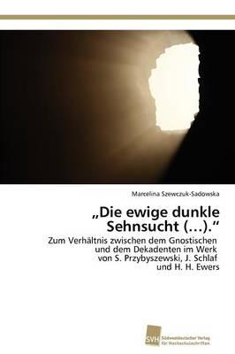 Die Ewige Dunkle Sehnsucht (...). (Paperback)