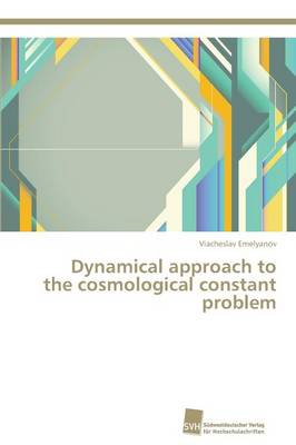 Dynamical Approach to the Cosmological Constant Problem (Paperback)
