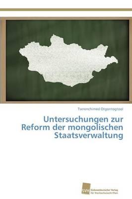 Untersuchungen Zur Reform Der Mongolischen Staatsverwaltung (Paperback)