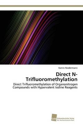 Direct N-Trifluoromethylation (Paperback)