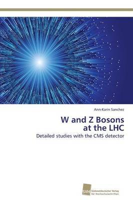 W and Z Bosons at the Lhc (Paperback)