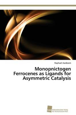 Monopnictogen Ferrocenes as Ligands for Asymmetric Catalysis (Paperback)