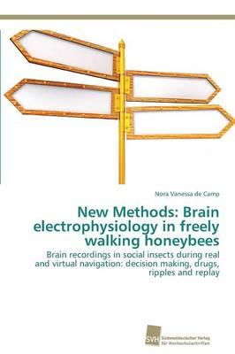 New Methods: Brain Electrophysiology in Freely Walking Honeybees (Paperback)