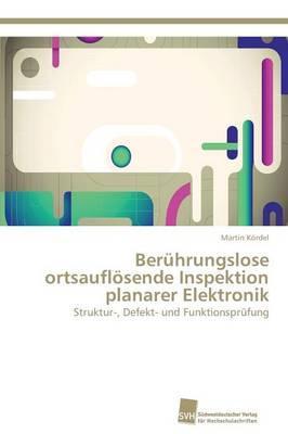 Beruhrungslose Ortsauflosende Inspektion Planarer Elektronik (Paperback)