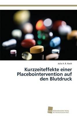 Kurzzeiteffekte Einer Placebointervention Auf Den Blutdruck (Paperback)