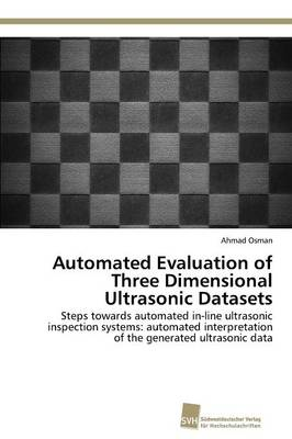 Automated Evaluation of Three Dimensional Ultrasonic Datasets (Paperback)