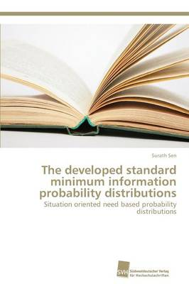 The Developed Standard Minimum Information Probability Distributions (Paperback)