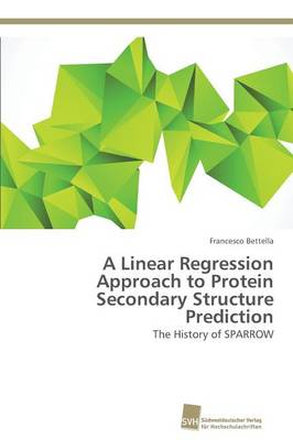 A Linear Regression Approach to Protein Secondary Structure Prediction (Paperback)