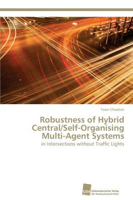 Robustness of Hybrid Central/Self-Organising Multi-Agent Systems (Paperback)