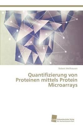 Quantifizierung Von Proteinen Mittels Protein Microarrays (Paperback)