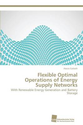 Flexible Optimal Operations of Energy Supply Networks (Paperback)