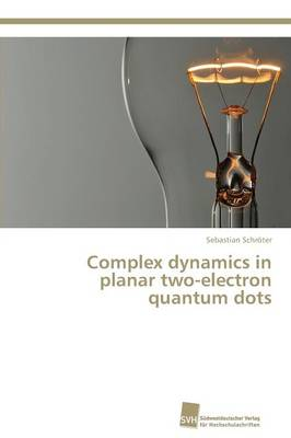 Complex Dynamics in Planar Two-Electron Quantum Dots (Paperback)