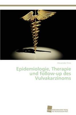Epidemiologie, Therapie Und Follow-Up Des Vulvakarzinoms (Paperback)
