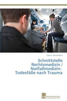 Schnittstelle Rechtsmedizin / Notfallmedizin: Todesfalle Nach Trauma (Paperback)
