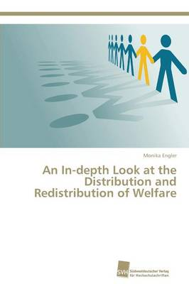An In-Depth Look at the Distribution and Redistribution of Welfare (Paperback)