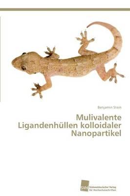 Mulivalente Ligandenhullen Kolloidaler Nanopartikel (Paperback)