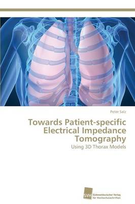 Towards Patient-Specific Electrical Impedance Tomography (Paperback)