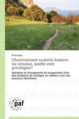 Cheminement Scolaire Lin�aire Ou Sinueux, Quelle Voie Privil�gier? - Omn.Pres.Franc. (Paperback)