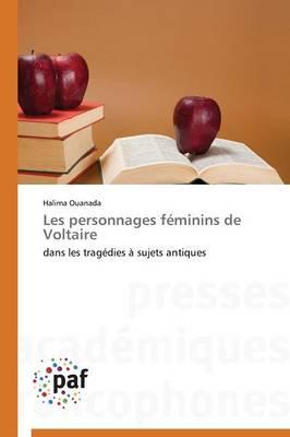 Les Personnages F�minins de Voltaire - Omn.Pres.Franc. (Paperback)
