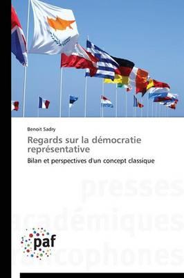 Regards Sur La D�mocratie Repr�sentative - Omn.Pres.Franc. (Paperback)