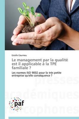 Le Management Par La Qualit� Est Il Applicable � La Tpe Familiale ? - Omn.Pres.Franc. (Paperback)