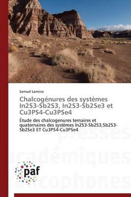 Chalcogenures Des Systemes In2s3-Sb2s3, In2s3-Sb2se3 Et Cu3ps4-Cu3pse4 - Omn.Pres.Franc. (Paperback)