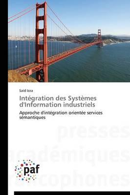 Int�gration Des Syst�mes d'Information Industriels - Omn.Pres.Franc. (Paperback)