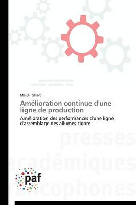 Am�lioration Continue d'Une Ligne de Production - Omn.Pres.Franc. (Paperback)