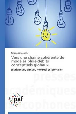 Vers Une Chaine Coh�rente de Mod�les Pluie-D�bits Conceptuels Globaux - Omn.Pres.Franc. (Paperback)
