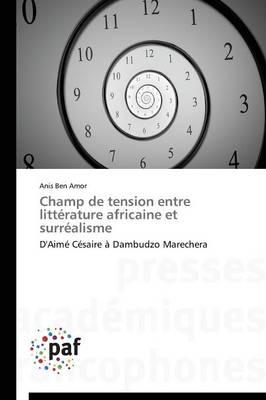 Champ de Tension Entre Litterature Africaine Et Surrealisme - Omn.Pres.Franc. (Paperback)